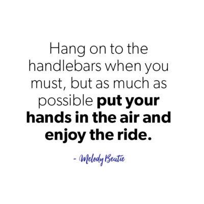 Hang on the to handlebars quote